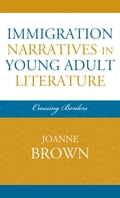 Immigration Narratives in Young Adult Literature dd8e518d-43b2-4705-ae0f-812c98c0900c