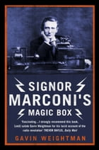 Signor Marconi's Magic Box: The invention that sparked the radio revolution (Text Only)