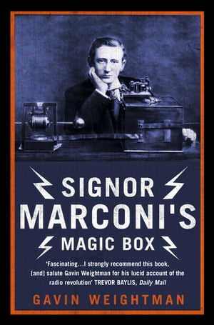 Signor Marconi?s Magic Box: The invention that sparked the radio revolution (Text Only)