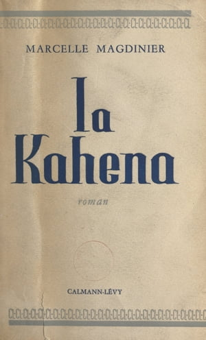 La Kahena by Marcelle Magdinier