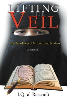 Lifting the Veil: The True Faces of Muhammad & Islam