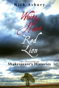 White Hart Red Lion: The England of Shakespeare's Histories 7ffb717e-7d3a-4981-98cb-572f14d3f534