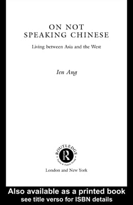 Book On Not Speaking Chinese: Living Between Asia and the West by Ang, Ien