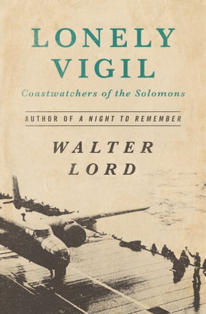 Lonely Vigil Coastwatchers of the Solomons