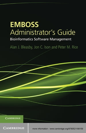 EMBOSS Administrator's Guide Bioinformatics Software Management