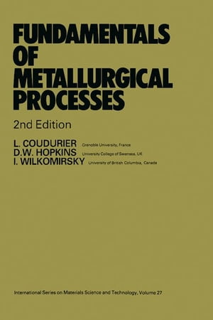 Fundamentals of Metallurgical Processes: International Series on Materials Science and Technology