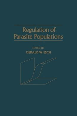 Book Regulation of Parasite Populations by Esch, Gerald