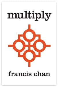 Multiply: Disciples Making Disciples: Disciples Making Disciples