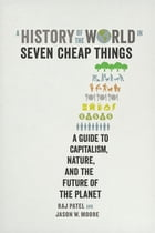 A History of the World in Seven Cheap Things Cover Image