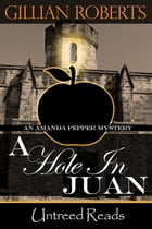 A Hole in Juan by Gillian Roberts