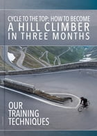 Cycle to the top: How to become a hill climber in 3 months by Frédéric Hurlin
