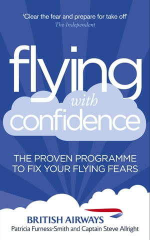 Flying with Confidence The proven programme to fix your flying fears