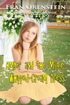 Amber and the Magic Whipped-Cream Dress by Fran Orenstein
