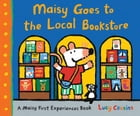 Maisy Goes to the Local Bookstore Cover Image