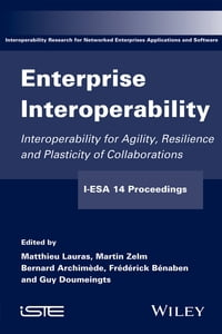 Enterprise Interoperability: Interoperability for Agility, Resilience and Plasticity of…