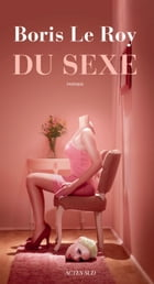 Du sexe by Boris Le Roy