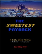 The Sweetest Payback: Volume 4 - Barcelona by Johnny