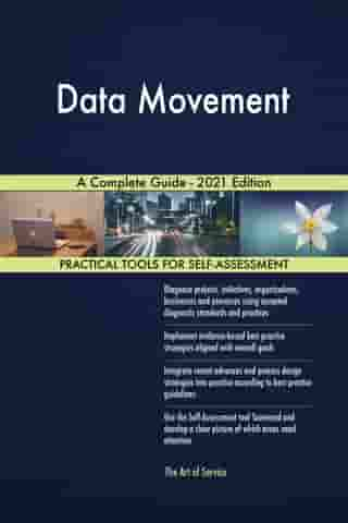 Data Movement A Complete Guide - 2021 Edition by Gerardus Blokdyk