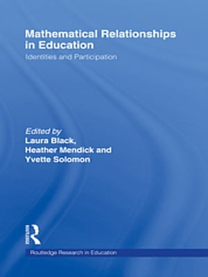 Mathematical Relationships in Education Identities and Participation