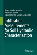 Infiltration Measurements for Soil Hydraulic Characterization by Rafael Angulo-Jaramillo