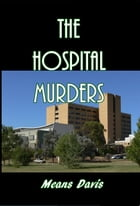 The Hospital Murders by Means DAvis