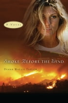 Smoke Before the Wind by Diana Taylor