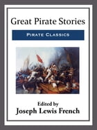 Great Pirate Stories by Joseph Lewis French