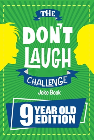 The Don't Laugh Challenge - 9 Year Old Edition: The LOL Interactive Joke Book Contest Game for Boys and Girls Age 9 by Billy Boy
