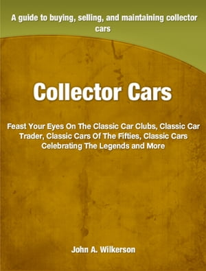Collector Cars Feast Your Eyes On The Classic Car Clubs,  Classic Car Trader,  Classic Cars Of The Fifties,  Classic Cars Celebrating The Legends