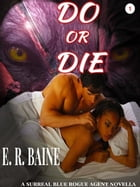 Do Or Die by E.R. Baine