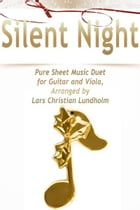 Silent Night Pure Sheet Music Duet for Guitar and Viola, Arranged by Lars Christian Lundholm by Pure Sheet Music