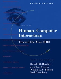 Book Readings in Human-Computer Interaction: Toward the Year 2000 by Baecker, Ronald M.