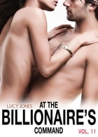 At the Billionaire's Command - Vol. 11 by Lucy Jones