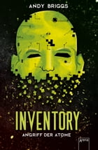 Inventory (2). Angriff der Atome by Andy Briggs