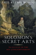 The late seventeenth and eighteenth centuries are known as the Age of Enlightenment, a time of science and reason. But in this illuminating book, Paul Monod reveals the surprising extent to which Newton, Boyle, Locke, and other giants of ra