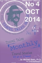 Travel Tales Monthly: No 4 OCT 2014 by Michael Brein, Ph.D.