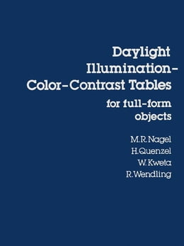 Book Daylight Illumination-Color-Contrast Tables for Full-form Objects by Nagel, M