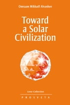 Toward a Solar Civilization by Omraam Mikhaël Aïvanhov
