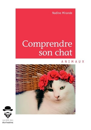 Comprendre son chat by Nadine Mirande