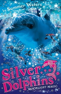 Moonlight Magic (Silver Dolphins, Book 6)