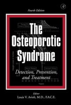 The Osteoporotic Syndrome: Detection, Prevention, and Treatment by Louis V. Avioli
