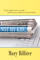 Not My Kid by Mary Billiter
