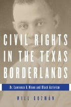 Civil Rights in the Texas Borderlands: Dr. Lawrence A. Nixon and Black Activism by Will Guzman