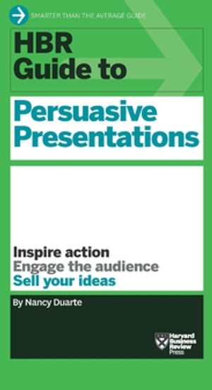 HBR Guide to Persuasive Presentations (HBR Guide Series)