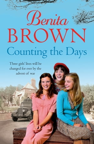 Counting the Days: A touching saga of war, friendship and love by Benita Brown