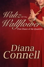 Waltz of the Wallflower by Diana Connell