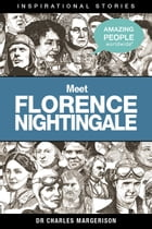 Meet Florence Nightingale by Charles Margerison