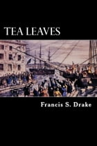 Tea Leaves by Francis S. Drake
