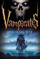 Vampirates: Immortal War by Justin Somper