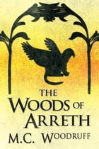 The Woods of Arreth by M.C. Woodruff